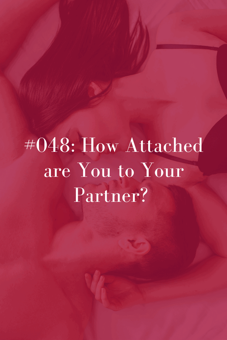 048 How Attached are You to Your Partner?