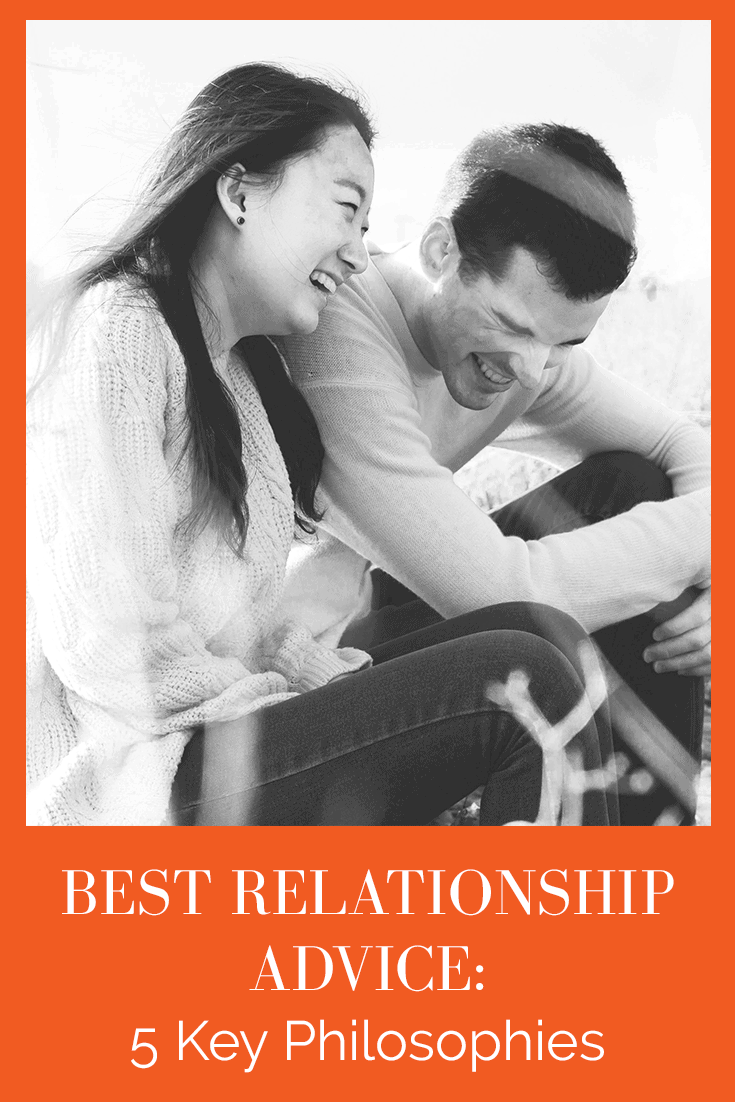 BEST RELATIONSHIP ADVICE: 5 KEY PHILOSOPHIES