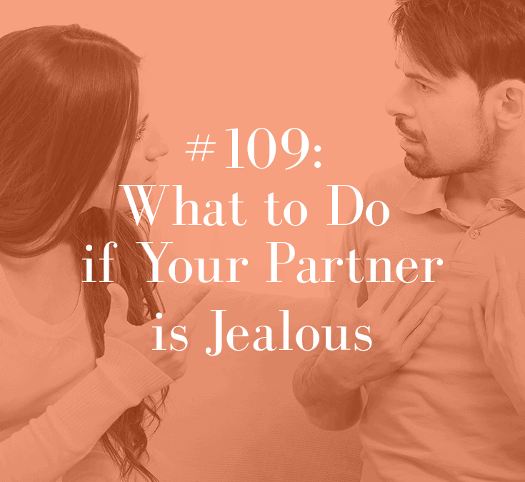 WHAT TO DO IF YOUR PARTNER IS JEALOUS