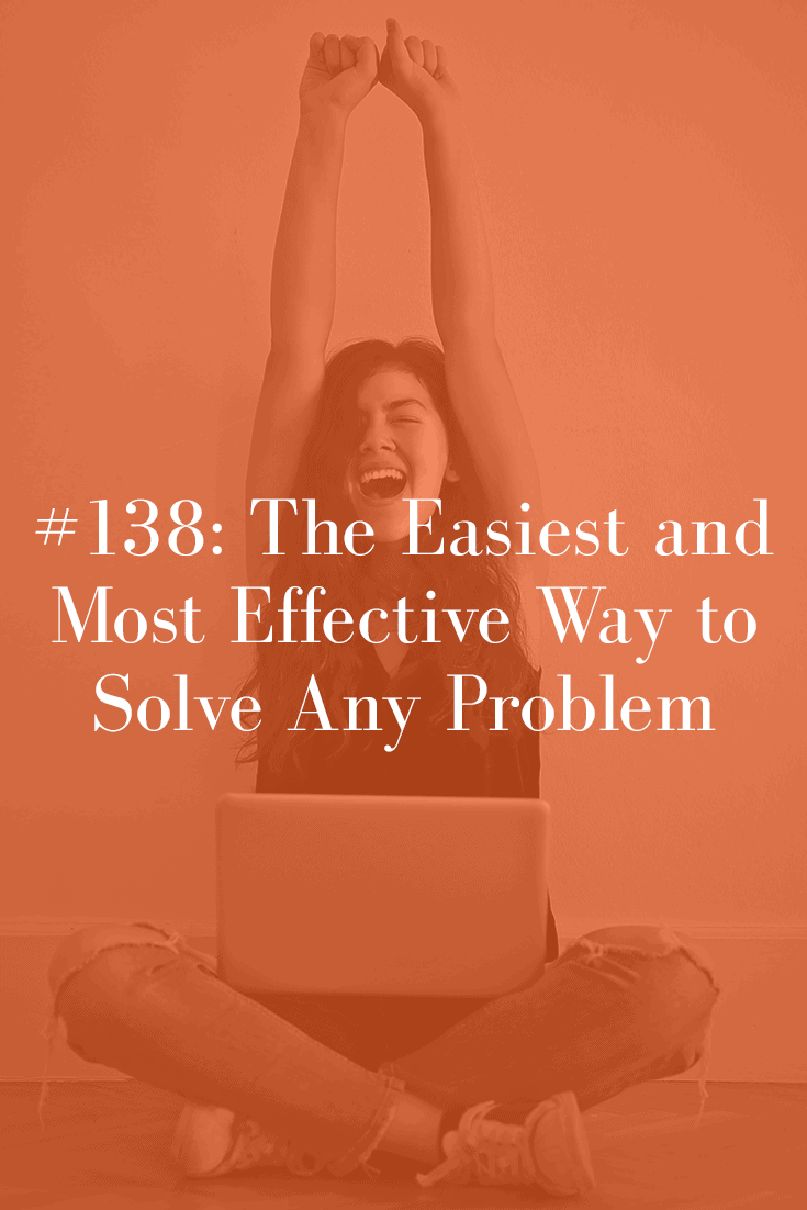 THE EASIEST AND MOST EFFECTIVE WAY TO SOLVE ANY PROBLEM