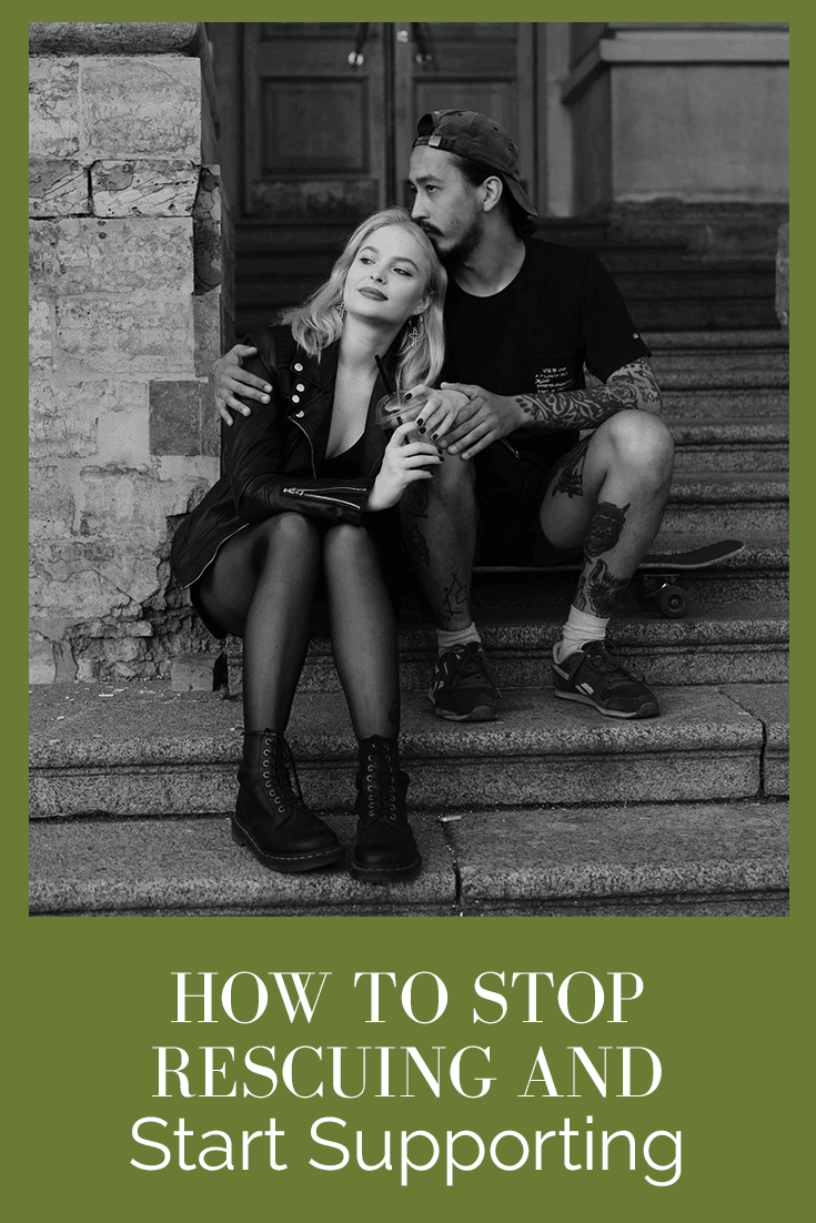 how to stop rescuing and start supporting
