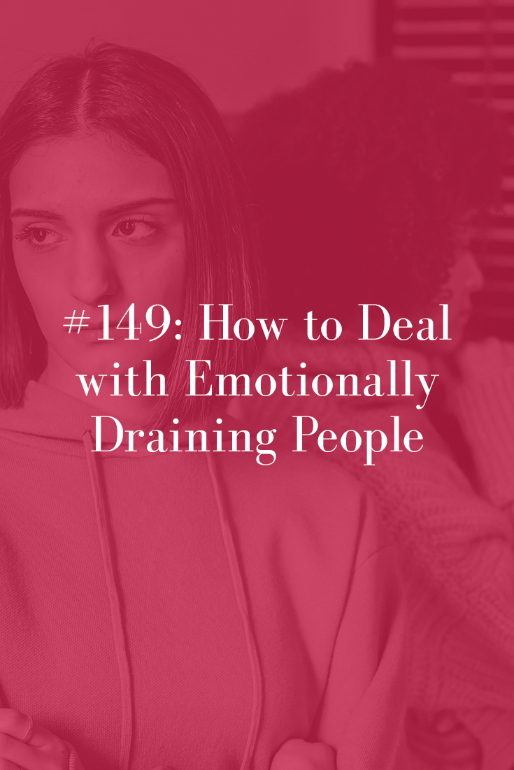 NEGATIVE FRIENDS AND FAMILY: 5 STEPS TO DEAL WITH EMOTIONALLY DRAINING PEOPLE