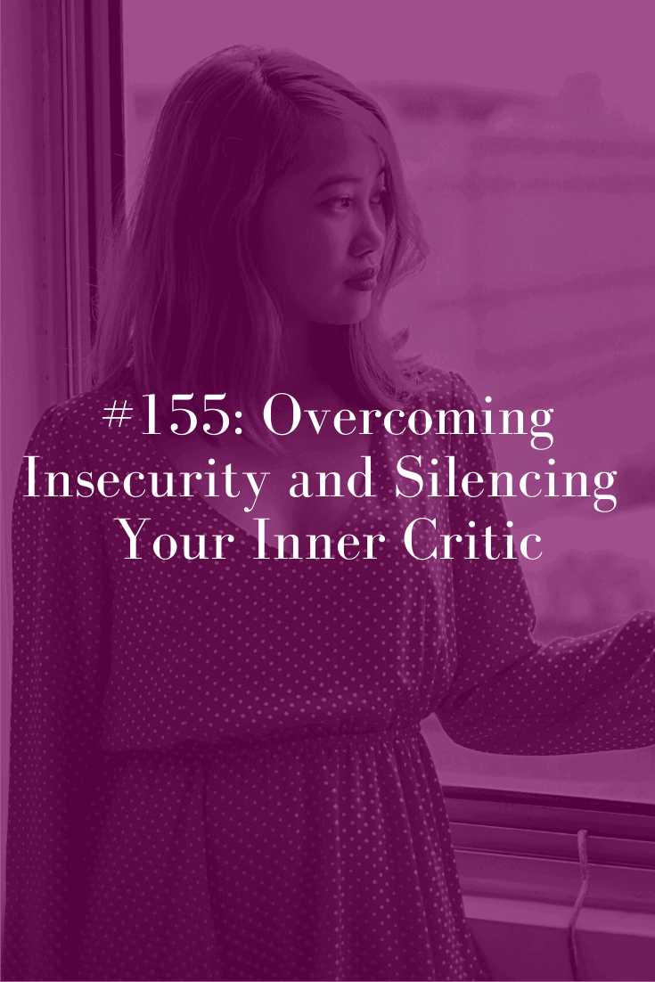 OVERCOMING INSECURITY AND SILENCING YOUR INNER CRITIC